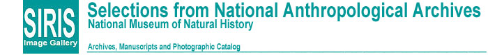 Selections from the National Anthropological Archives